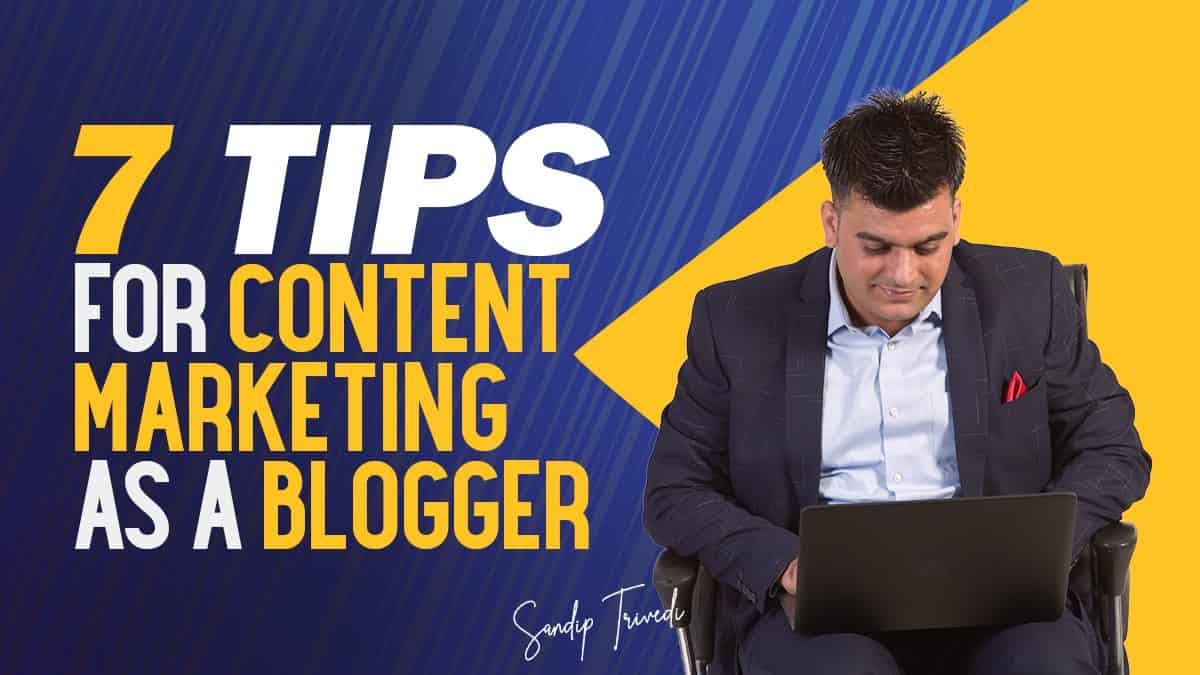 7 Tips for Content Marketing a Blogger