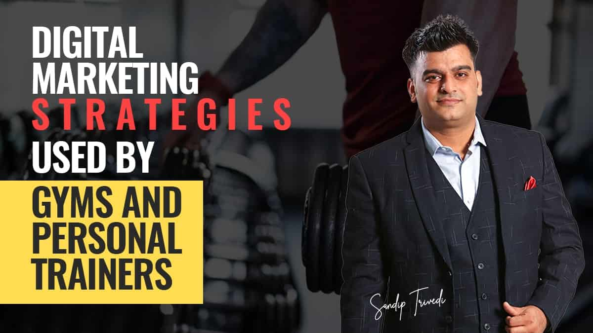 Digital Marketing Strategies used by Gyms and Personal Trainers