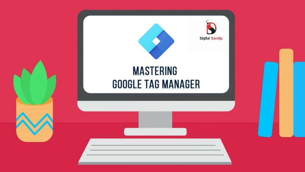 Mastering Google Tag Manager