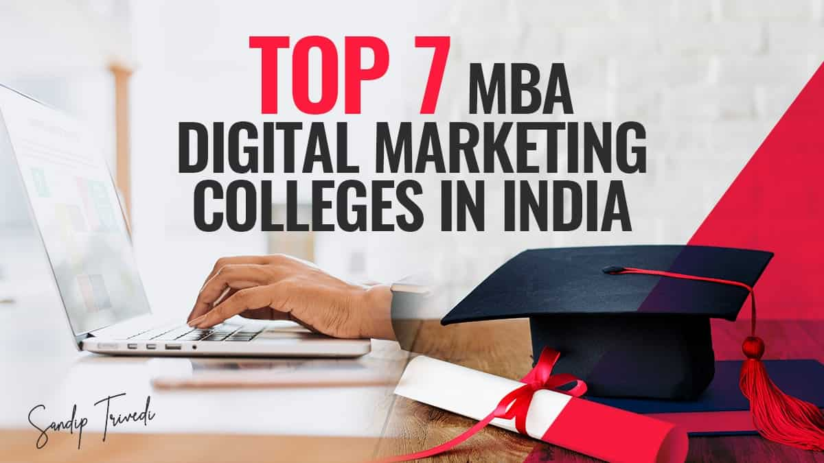 Top 7 MBA Digital Marketing Colleges In India
