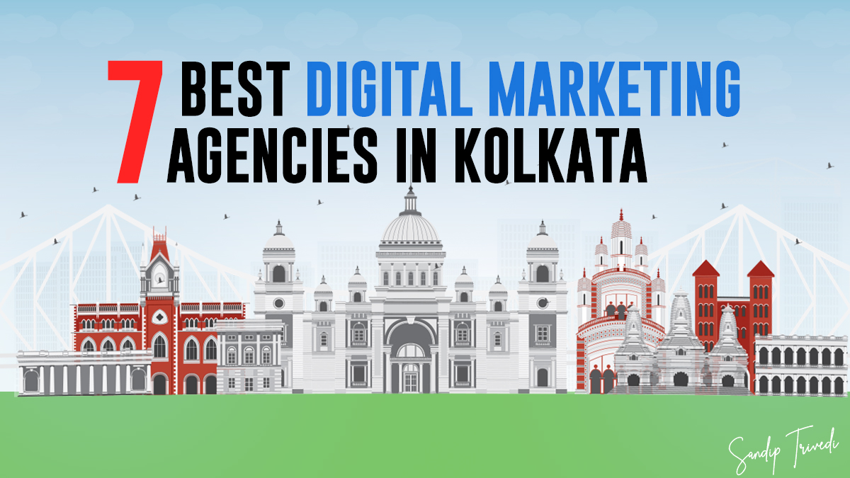 7 Best Digital Marketing Agencies in Kolkata