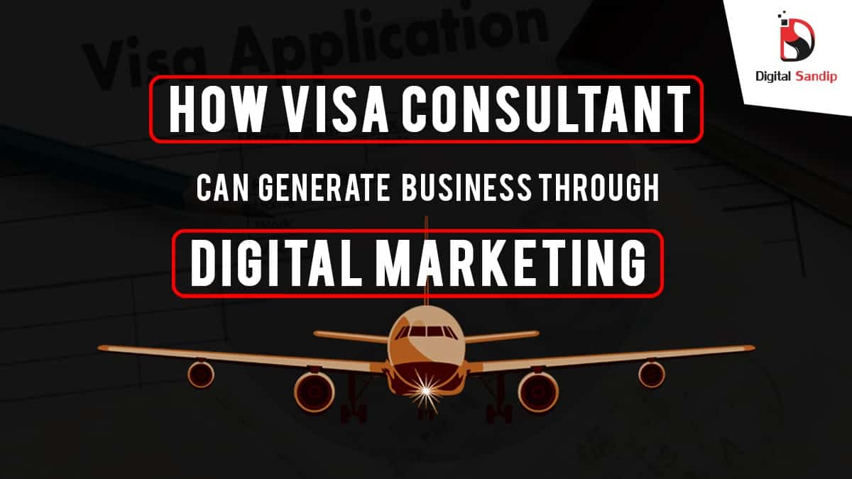 Digital marketing for visa consultancy