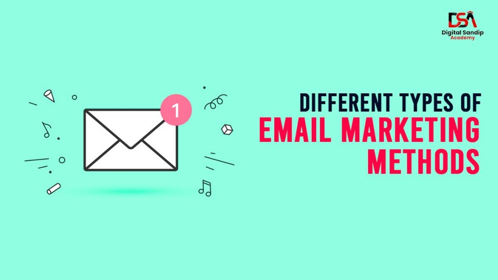 Different types of Email Marketing Methods